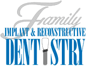 Family Implant & Reconstructive Dentistry